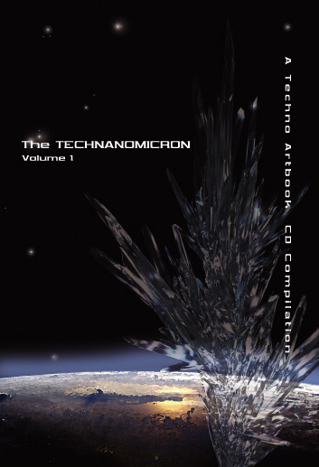 V.A. - The TECHNANOMICRON Volume 1: A Techno Artbook CD Compilation (THIRD EARTH VISUAL ARTS)