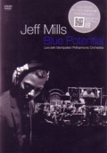 JEFF MILLS - Blue Potential: Live with Montpellier Philharmonic Orchestra  (NOWON DVD/AXIS)