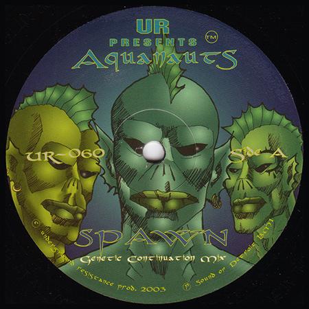 AQUANAUTS - Spawn/Relentless  (UNDERGROUND RESISTANCE)