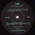 AQUANAUTS - Relentless/Bubble Beats  (UNDERGROUND RESISTANCE)