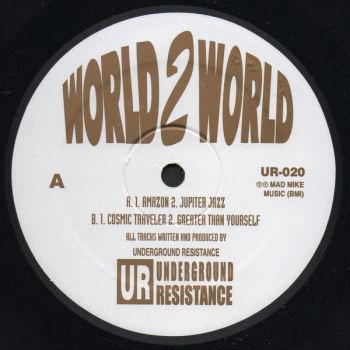 UNDERGROUND RESISTANCE - World 2 World  (UNDERGROUND RESISTANCE)