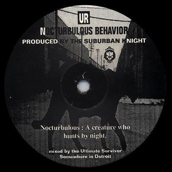 SUBURBAN KNIGHT - Nocturbulous Behavior  (UNDERGROUND RESISTANCE)