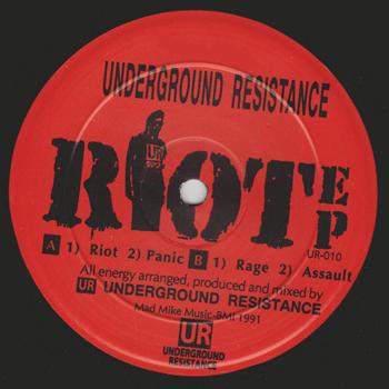 UNDERGROUND RESISTANCE - Riot EP  (UNDERGROUND RESISTANCE)