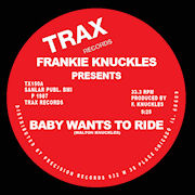 FRANKIE KNUCKLES - Baby Wants to Ride/Your Love  (TRAX)