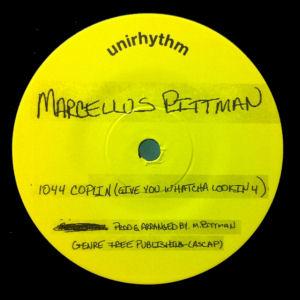 MARCELLUS PITTMAN / JOHN CANNON - 1044 Coplin (Give You Whatcha Lookin 4) / J.C.'s Groove  (UNIRHYTHM)