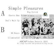 BIG STRICK - Simple Pleasures  (7 DAYS ENT.)