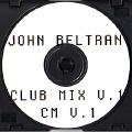 JOHN BELTRAN - Club Mix Volume 1  (NOT ON LABEL)