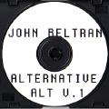 JOHN BELTRAN - Alternative Vol 1  (NOT ON LABEL)