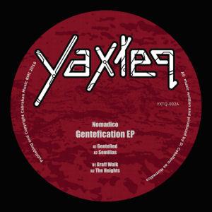 NOMADICO - Gentrification  (YAXTEQ)