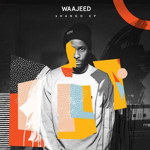 WAAJEED - Shango EP  (DIRT TECH RECK)