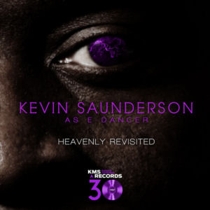 KEVIN SAUNDERSON as E-DANCER - Heavenly (Revisited Part 4)  (KMS)