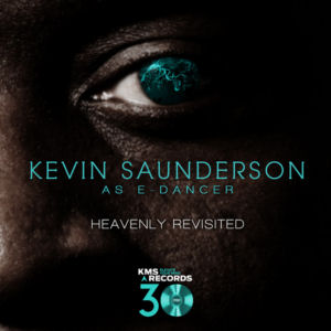 KEVIN SAUNDERSON as E-DANCER - Heavenly (Revisited Part 1)  (KMS)