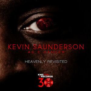 KEVIN SAUNDERSON as E-DANCER - Heavenly (Revisited Part 2)  (KMS)