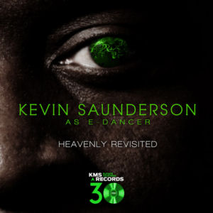 KEVIN SAUNDERSON as E-DANCER - Heavenly (Revisited Part 3)  (KMS)