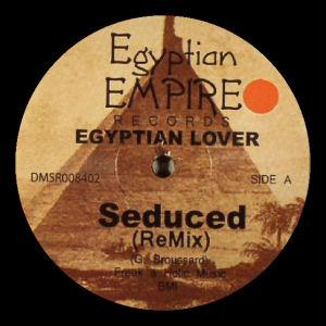 EGYPTIAN LOVER - Seduced (Remix)  (EGYPTIAN EMPIRE)