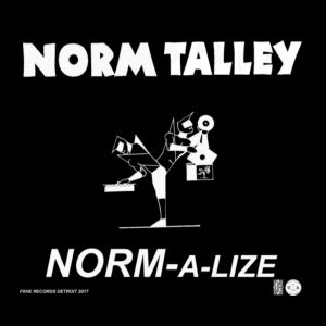 NORM TALLEY - Norm-A-Lize  (FXHE RECORDINGS)