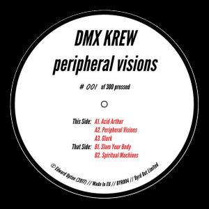 DMX KREW - Peripheral Visions  (BYRDOUT)