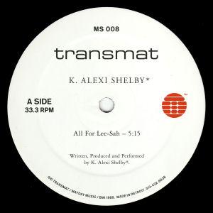 K-ALEXI SHELBY - All for Lee-Sah  (TRANSMAT)