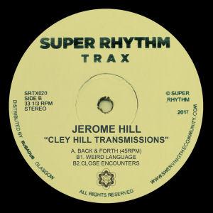 JEROME HILL - Cley Hill Transmissions  (SUPER RHYTHM TRAX)