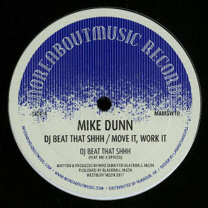MIKE DUNN - DJ Beat that Shhh / Move It, Work It  (MORE ABOUT MUSIC)