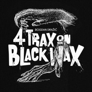 BOGDAN DRAZIK - Four Trax on Black Wax  (GIALLO DISCO)