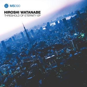 HIROSHI WATANABE - Threshold of Eternity  (TRANSMAT)