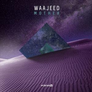 WAAJEED - Mother EP  (PLANET E)