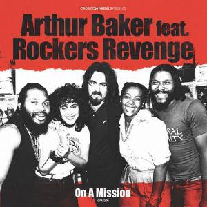 ARTHUR BAKER feat ROCKERS REVENGE - On a Mission  (CROSSTOWN REBELS)