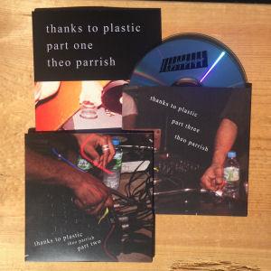 THEO PARRISH - Thanks to Plastic [Parts I - III]  (SOUND SIGNATURE)