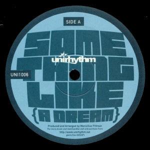 MARCELLUS PITTMAN - Something like (a Dream)  (UNIRHYTHM)