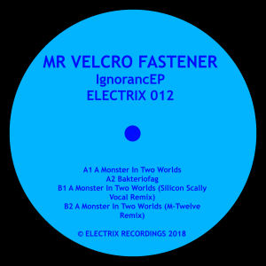 MR VELCRO FASTENER - Ignorance EP  (ELECTRIX)