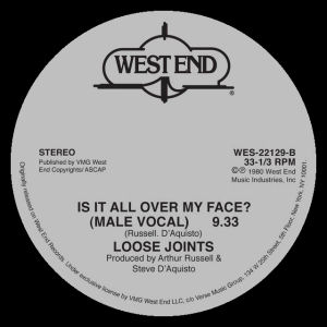 LOOSE JOINTS - Is It All Over My Face  (WEST END)