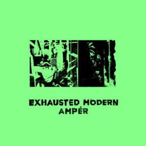 EXHAUSTED MODERN - Ampé  (BROKNTOYS)