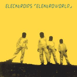 ELECKTROIDS - Elektroworld  (CLONE CLASSIC CUTS)