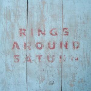 RINGS AROUND SATURN - Rings Around Saturn  (BROKNTOYS)