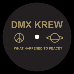 DMX KREW - What Happened to Peace?  (BREAKIN' RECORDS)