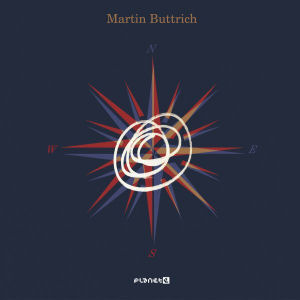 MARTIN BUTTRICH - North-East/South-West  (PLANET E)
