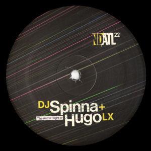 DJ SPINNA & HUGO LX - The Astral Flight EP  (NDATL Muzik)