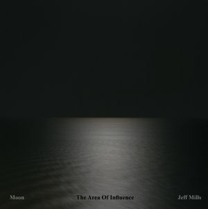 JEFF MILLS - Moon: The Area of Influence  (AXIS)