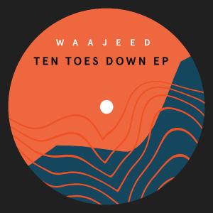 WAAJEED - Ten Toes Down EP  (DIRT TECH RECK)