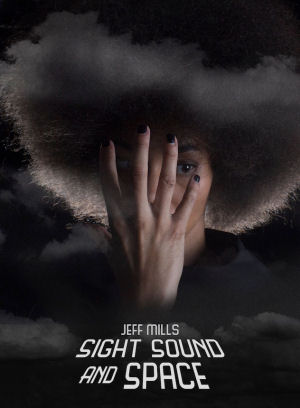 JEFF MILLS - Sight, Sound and Space  (AXIS)