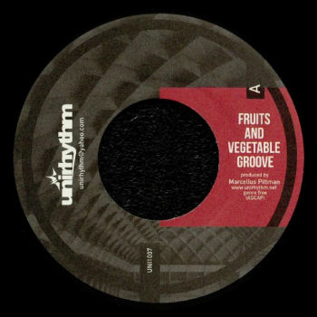 MARCELLUS PITTMAN - Fruits and Vegetable Groove / Love 4 My Kinfolk  (UNIRHYTHM)