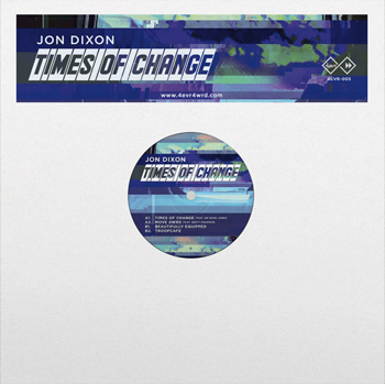 JON DIXON - Times of Change  (4EVR 4WRD)