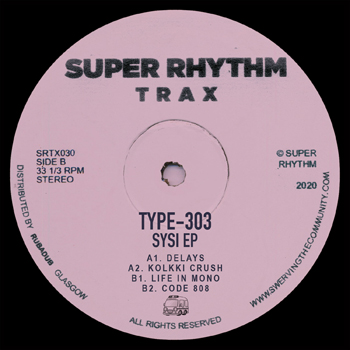TYPE-303 - Sysi EP  (SUPER RHYTHM TRAX)