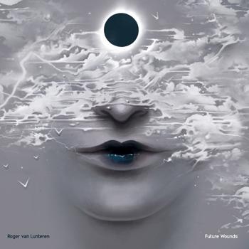 ROGER VAN LUNTEREN - Future Wounds  (FIRESCOPE)