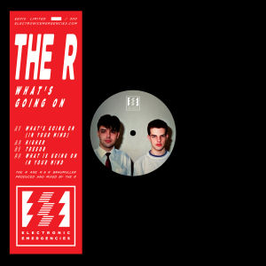 The R - What's Going On  (ELECTRONIC EMERGENCIES)